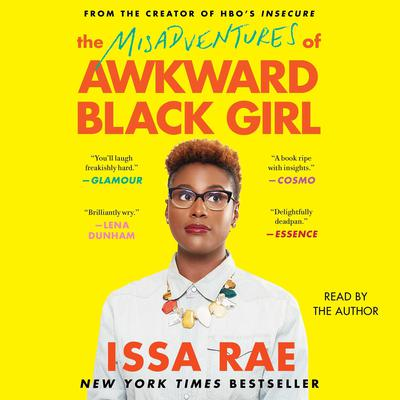 The Misadventures of Awkward Black Girl Audiobook, by Issa Rae