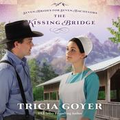 The Kissing Bridge Audiobook, by Tricia Goyer