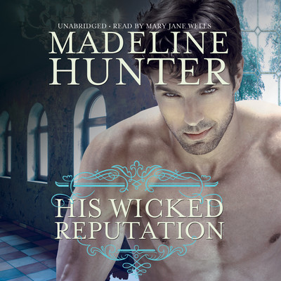 His Wicked Reputation Audiobook, by Madeline Hunter
