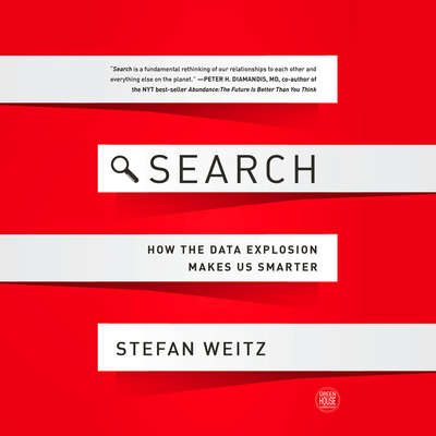 Search: How the Data Explosion Makes Us Smarter Audiobook, by Stefan Weitz