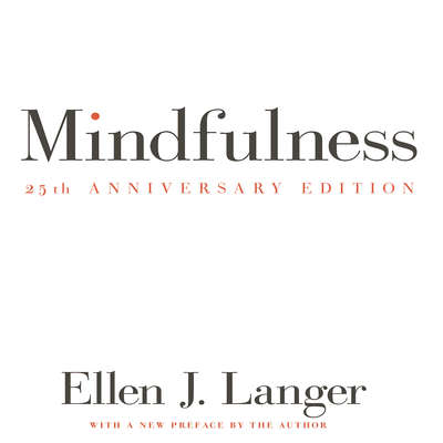 Mindfulness 25th anniversary edition Audiobook, by Ellen J. Langer