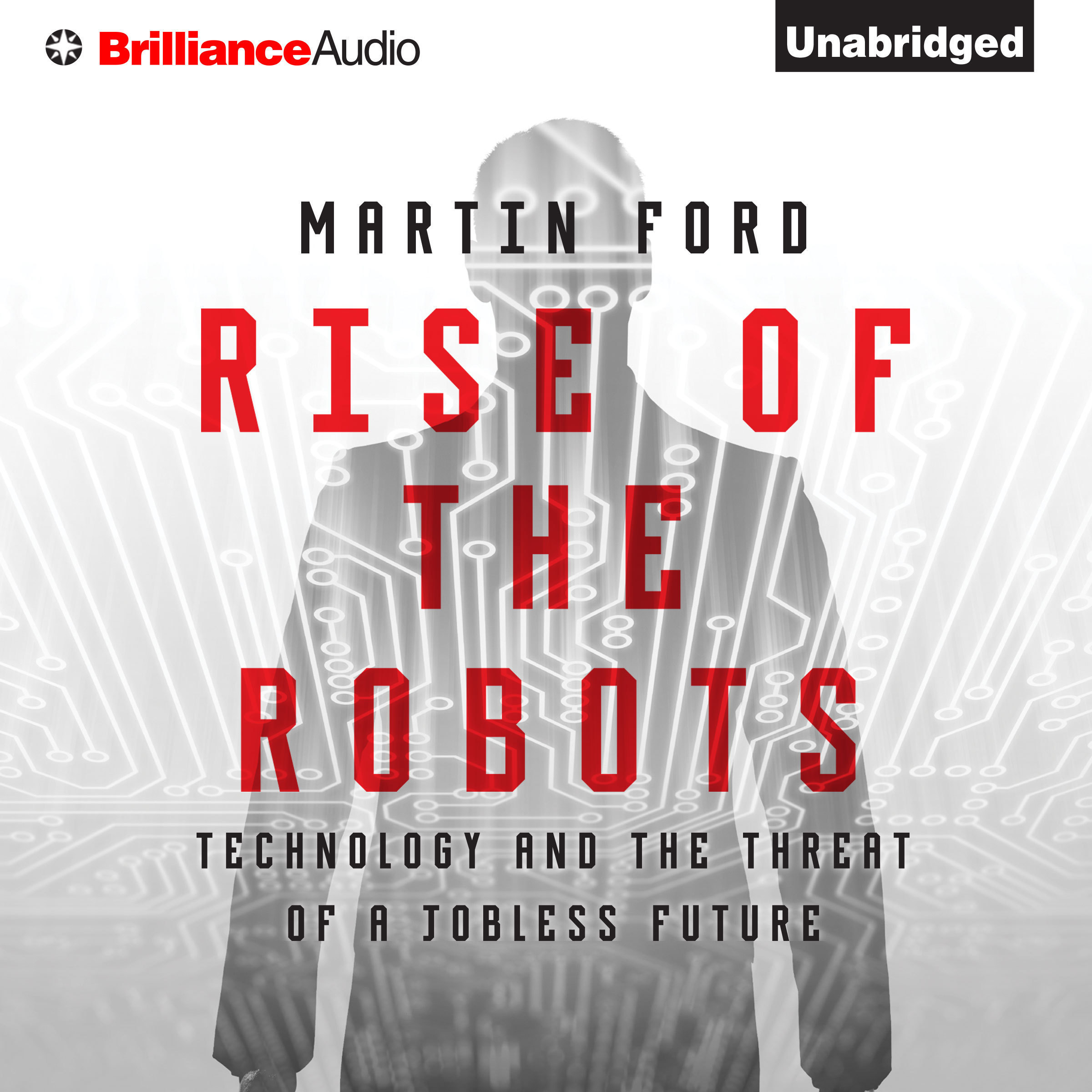 Printable Rise of the Robots: Technology and the Threat of a Jobless Future Audiobook Cover Art