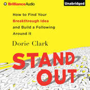 Stand Out: How to Find Your Breakthrough Idea and Build a Following Around It Audiobook, by Dorie Clark