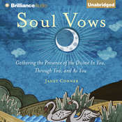 Soul Vows: Gathering the Presence of the Divine In You, Through You, and As You Audiobook