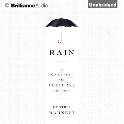 Rain: A Natural and Cultural History Audiobook, by Cynthia Barnett