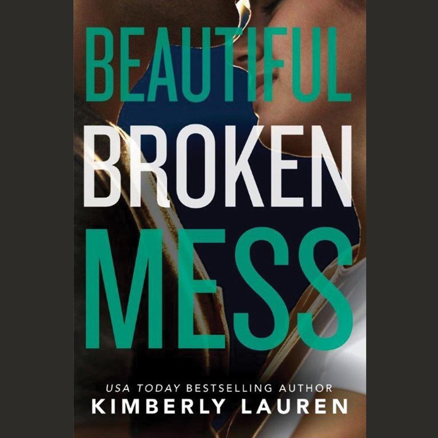 Beautiful Broken Mess Audiobook, by Kimberly Lauren