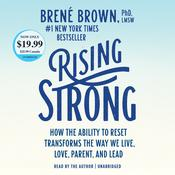 Rising Strong: The Reckoning. The Rumble. The Revolution. Audiobook, by Brené Brown