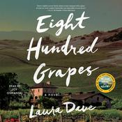 Eight Hundred Grapes: A Novel Audiobook, by Laura Dave