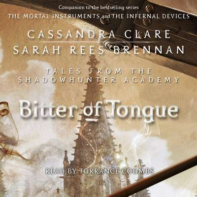 Bitter of Tongue Audiobook, by Cassandra Clare