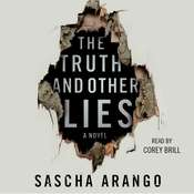 The Truth and Other Lies: A Novel, by Sascha Arango