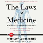 The Laws of Medicine: Field Notes from an Uncertain  Science Audiobook, by Siddhartha Mukherjee
