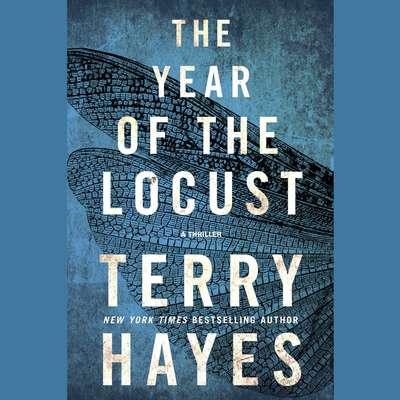 The Year of the Locust: A Thriller Audiobook, by Terry Hayes