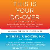 This is Your Do-Over: The 7 Secrets to Losing Weight, Living Longer, and Getting a Second Chance at the Life You Want, by Michael F. Roizen
