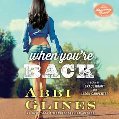 When Youre Back: A Rosemary Beach Novel Audiobook, by Abbi Glines