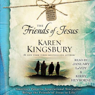 The Friends of Jesus Audiobook, by Karen Kingsbury