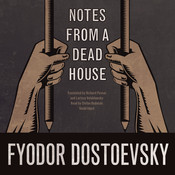 Notes from a Dead House, by Fyodor Dostoevsky