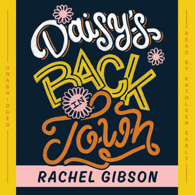 Daisy's Back in Town Audiobook, by Rachel Gibson