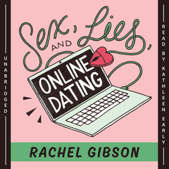 Sex, Lies, and Online Dating Audiobook, by Rachel Gibson