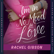 I'm in No Mood for Love, by Rachel Gibson