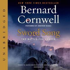 Sword Song: The Battle for London Audiobook, by Bernard Cornwell