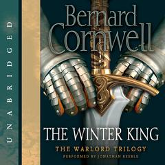 The Winter King Audiobook, by Bernard Cornwell