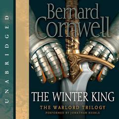 The Winter King Audiobook, by Bernard Cornwell
