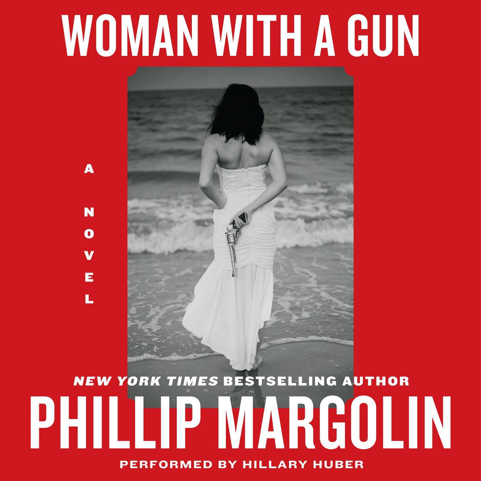 Woman With a Gun: A Novel Audiobook, by Phillip Margolin