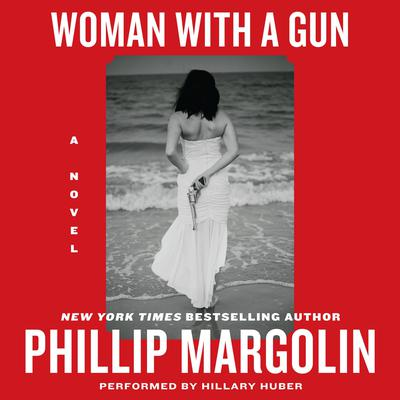 Woman With a Gun: A Novel Audiobook, by Phillip Margolin