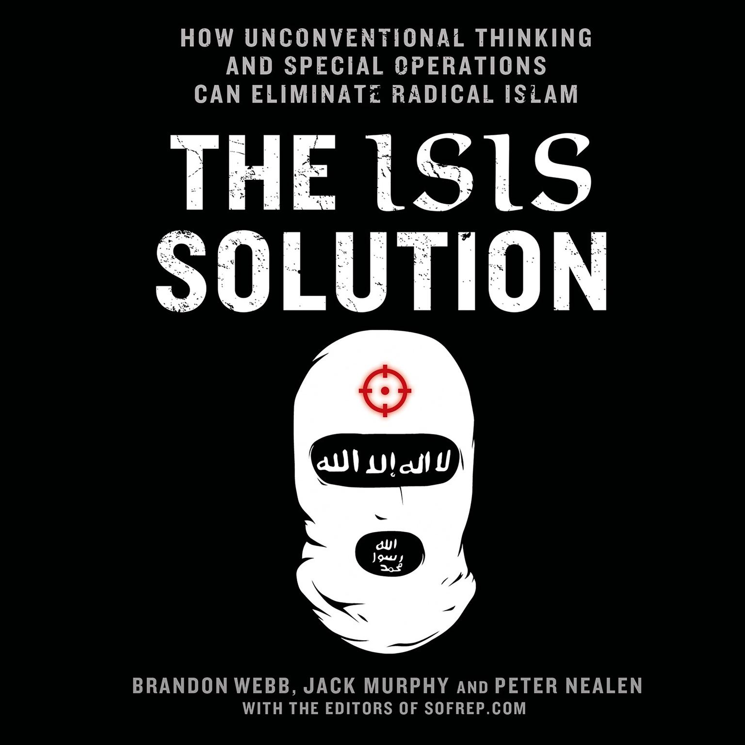 Printable The ISIS Solution: How Unconventional Thinking and Special Operations Can Eliminate Radical Islam Audiobook Cover Art