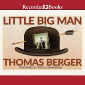 Little Big Man Audiobook, by Thomas Berger
