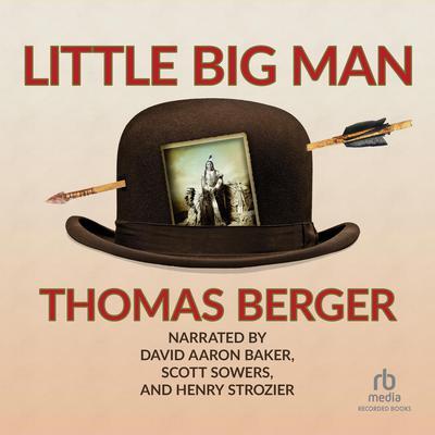 Little Big Man Audiobook, by Thomas Berger