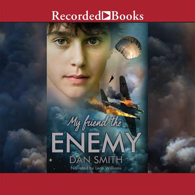 My Friend the Enemy Audiobook, by Dan Smith
