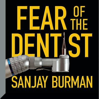 Fear of the Dentist Audiobook, by Sanjay Burman