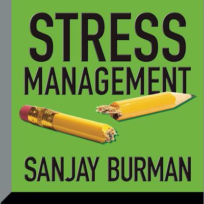 Stress Management Audiobook, by Sanjay Burman