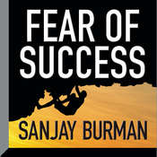 Fear of Success Audiobook, by Sanjay Burman