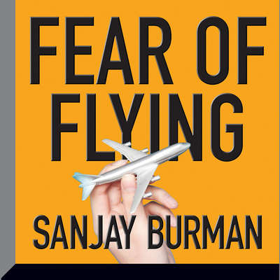 Fear of Flying Audiobook, by Sanjay Burman