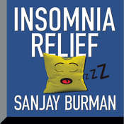 Insomnia Relief Audiobook, by Sanjay Burman