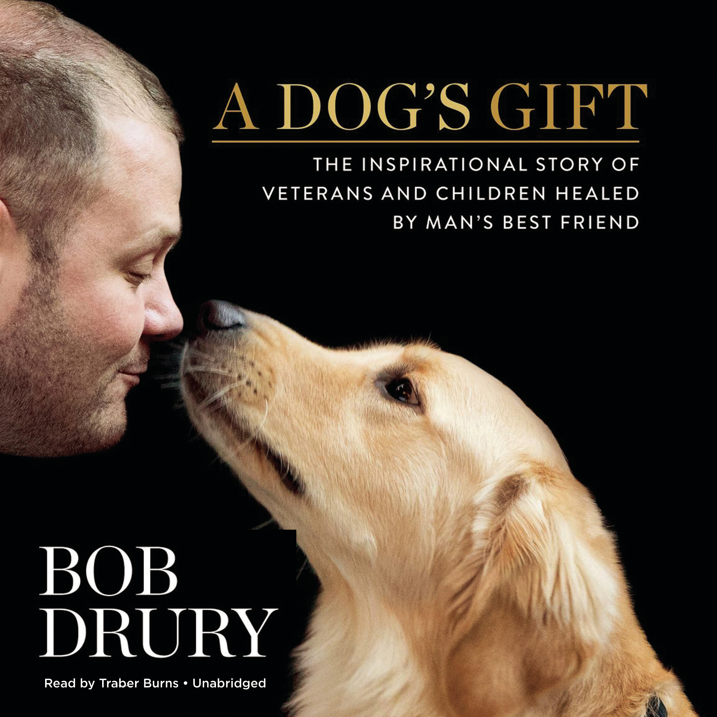 Printable A Dog's Gift: The Inspirational Story of Veterans and Children Healed by Man's Best Friend Audiobook Cover Art