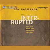 Interrupted: When Jesus Wrecks Your Comfortable Christianity Audiobook, by Jen Hatmaker
