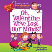 My Weird School Special: Oh, Valentine, Weve Lost Our Minds! Audiobook, by Dan Gutman