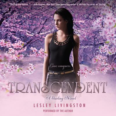 Transcendent: A Starling Novel Audiobook, by Lesley Livingston