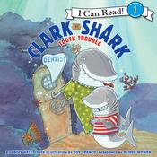 Clark the Shark: Tooth Trouble Audiobook, by Bruce Hale