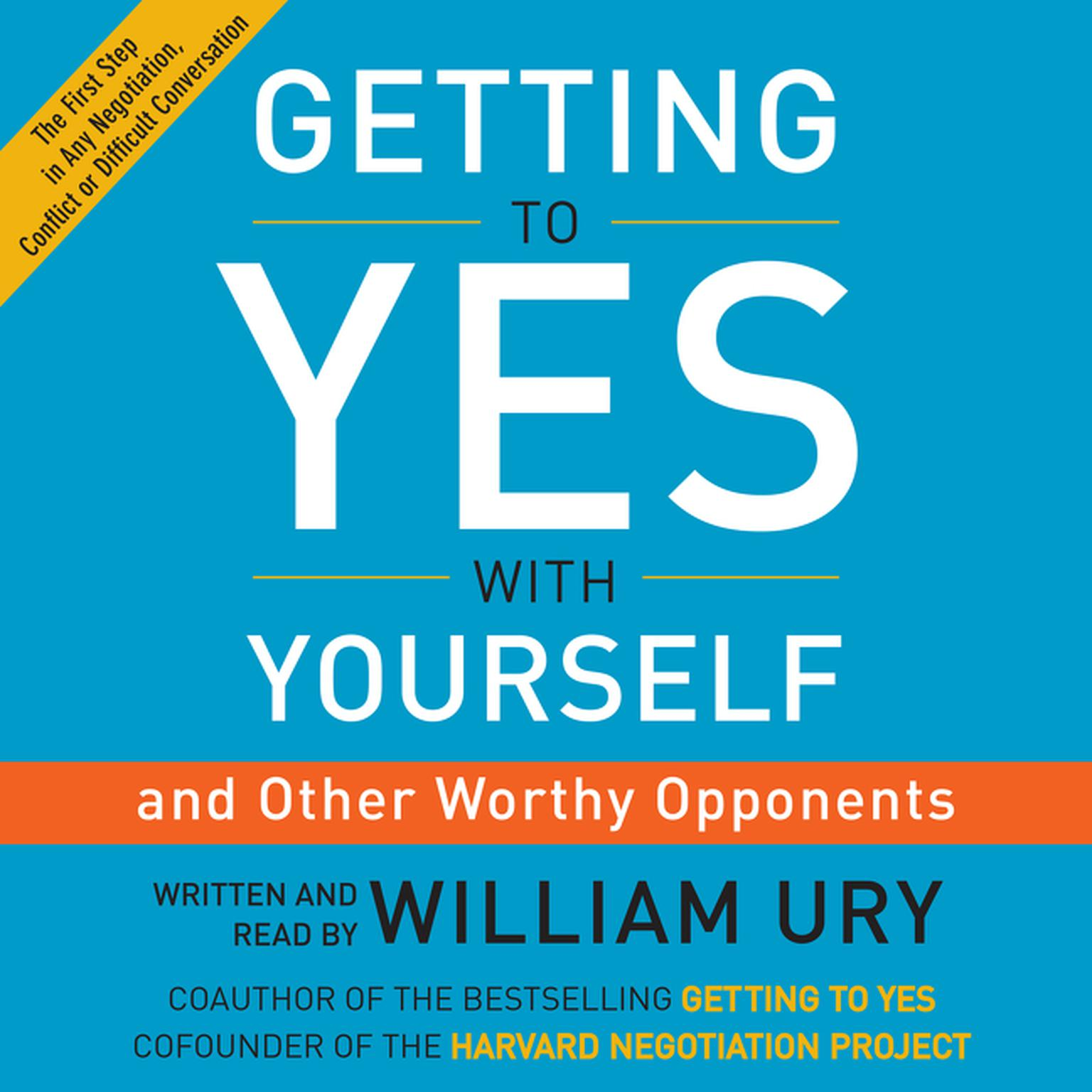 Printable Getting to Yes with Yourself: (and Other Worthy Opponents) Audiobook Cover Art