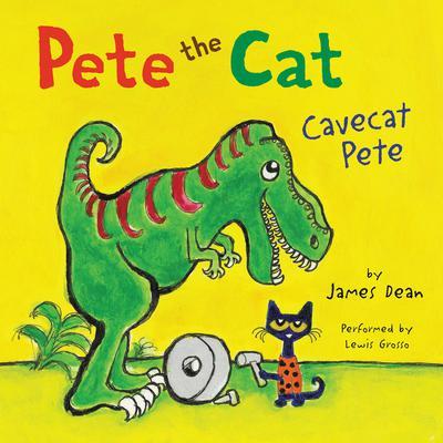 Pete the Cat: Cavecat Pete Audiobook, by James Dean