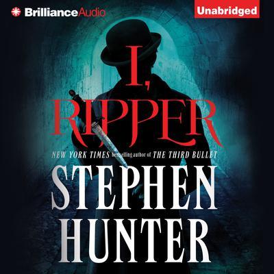 I, Ripper Audiobook, by Stephen Hunter
