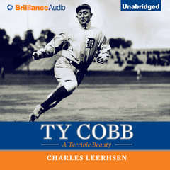 Ty Cobb: A Terrible Beauty Audiobook, by Charles Leerhsen