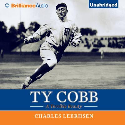 Ty Cobb: A Terrible Beauty Audiobook, by Charles Leerhsen