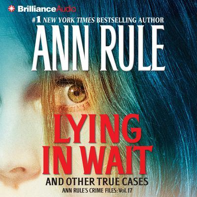 Lying in Wait Audiobook, by Ann Rule