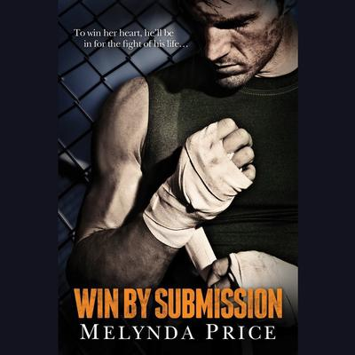 Win by Submission Audiobook, by Melynda Price