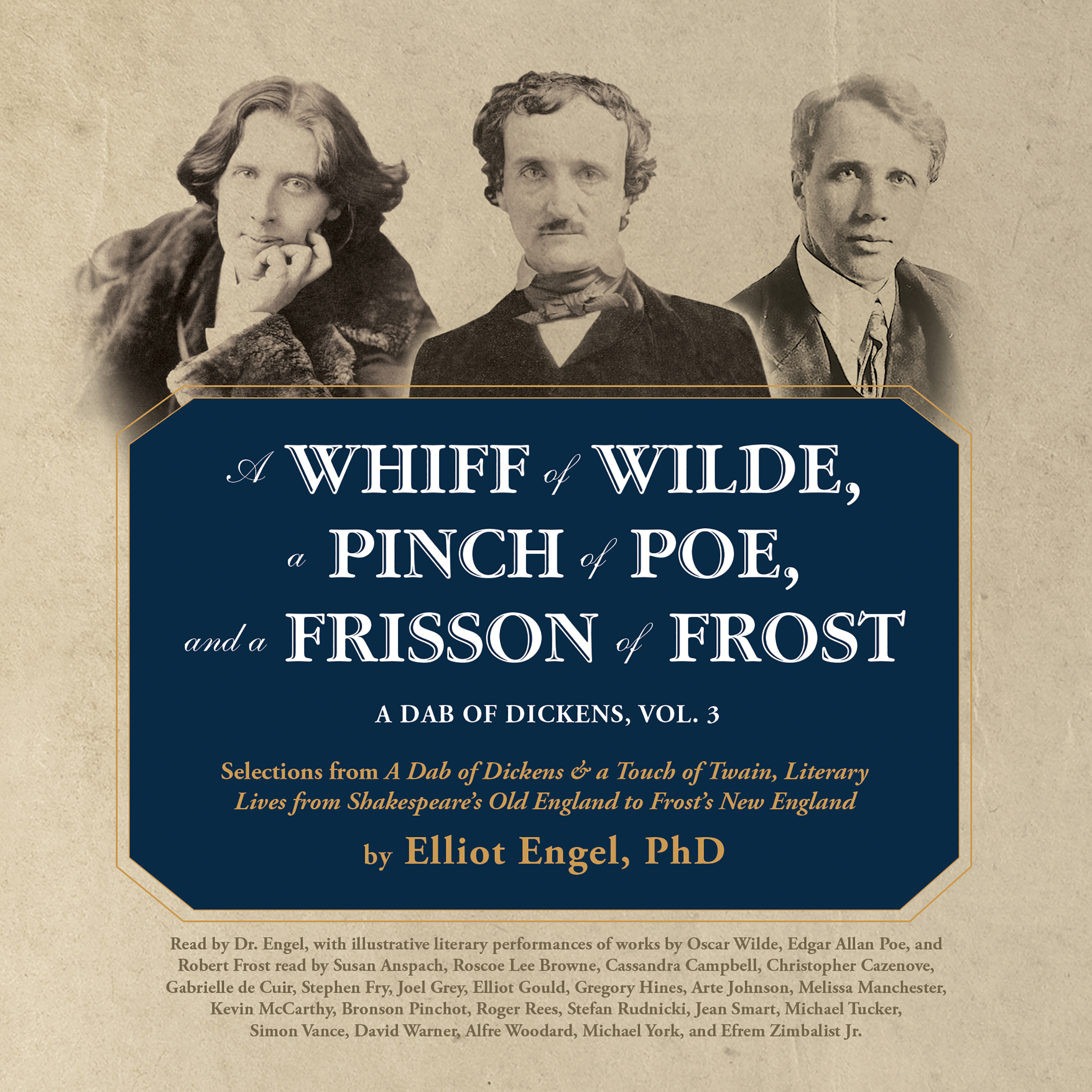 Printable A Whiff of Wilde, a Pinch of Poe, and a Frisson of Frost: A Dab of Dickens, Vol. 3; Selections from A Dab of Dickens & a Touch of Twain, Literary Lives from Shakespeare's Old England to Frost's New England Audiobook Cover Art
